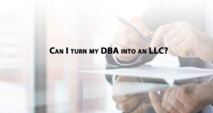 Can-I-turn-my-DBA-into-an-LLC-