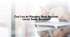 Can-I-use-my-personal-bank-account-for-my-small-business-