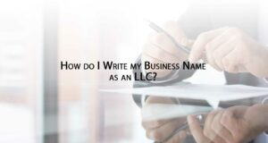How-do-I-write-my-Business-Name-as-an-LLC